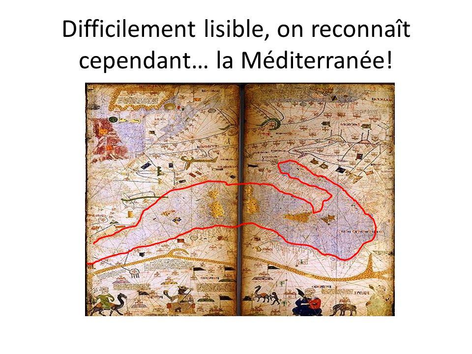 Difficilement lisible, on reconnaît cependant… la Méditerranée!