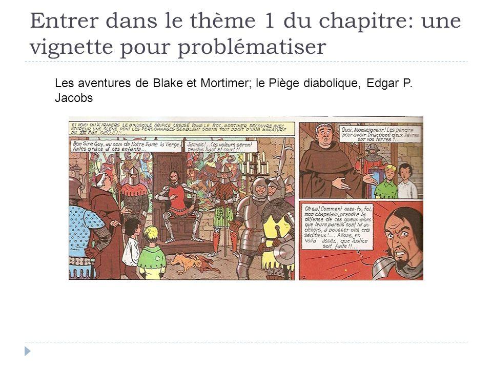 Entrer dans le thème 1 du chapitre: une vignette pour problématiser Les aventures de Blake et Mortimer; le Piège diabolique, Edgar P. Jacobs