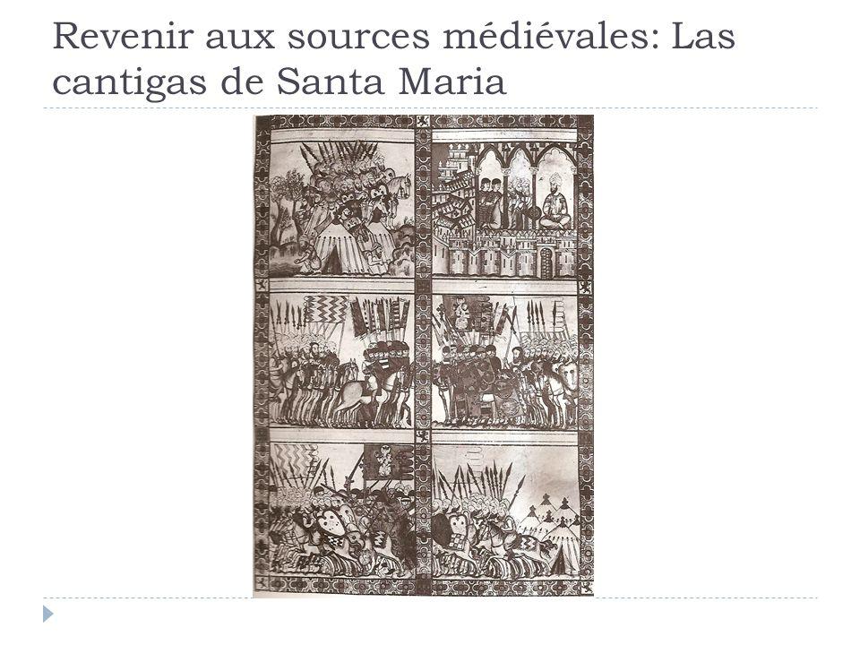 Revenir aux sources médiévales: Las cantigas de Santa Maria