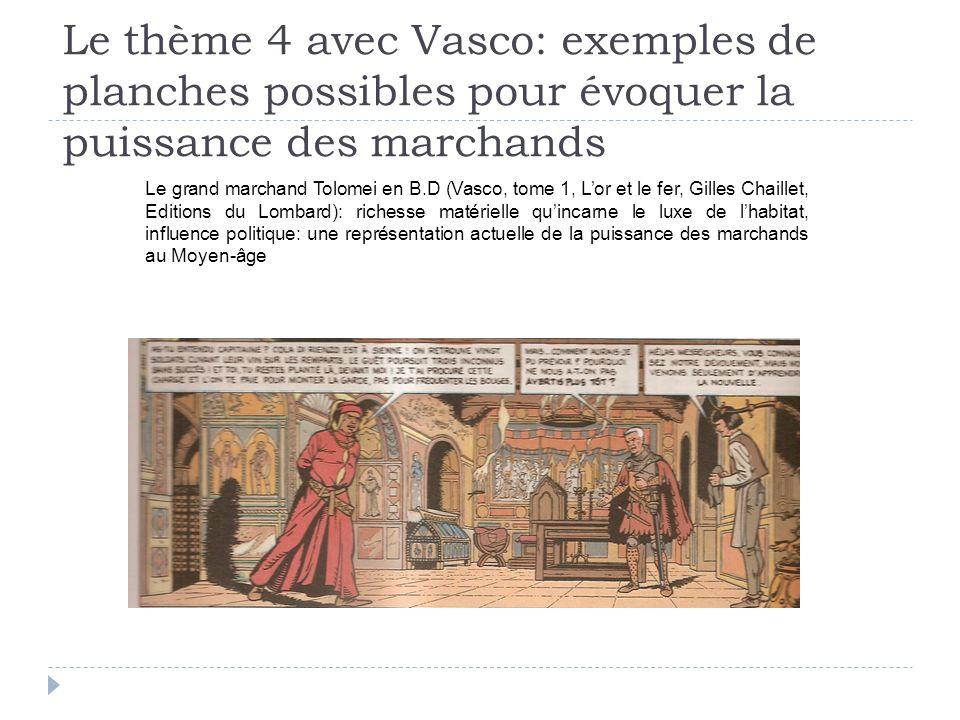 Le thème 4 avec Vasco: exemples de planches possibles pour évoquer la puissance des marchands Le grand marchand Tolomei en B.D (Vasco, tome 1, Lor et