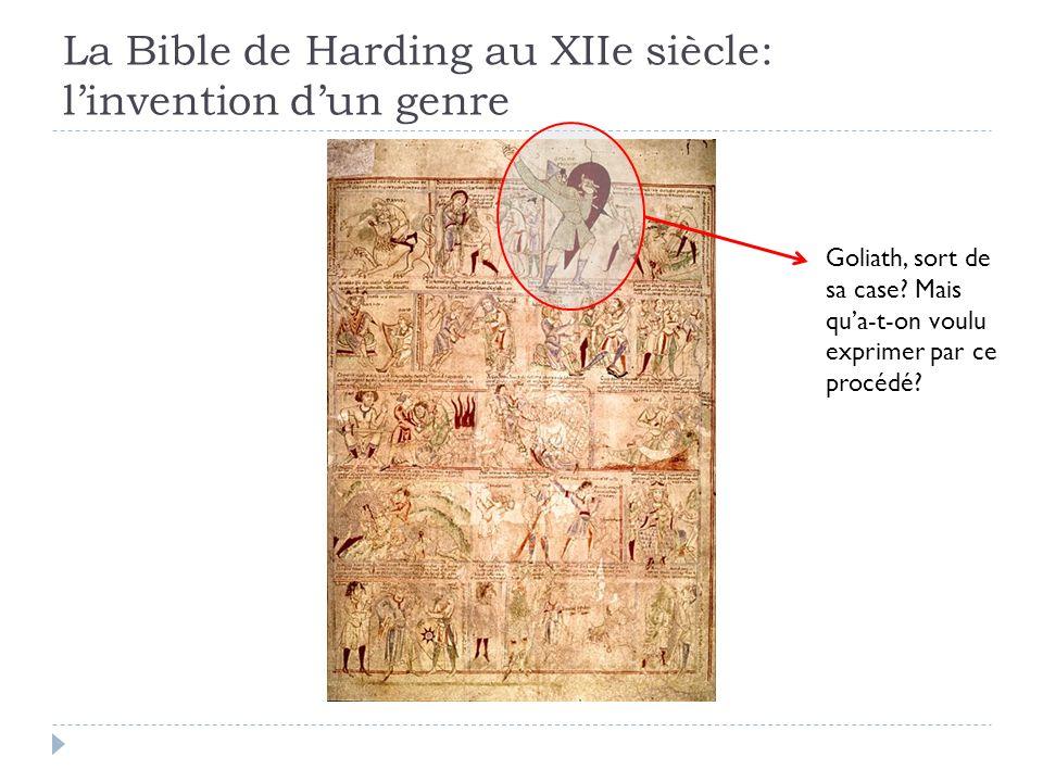 La Bible de Harding au XIIe siècle: linvention dun genre Goliath, sort de sa case? Mais qua-t-on voulu exprimer par ce procédé?