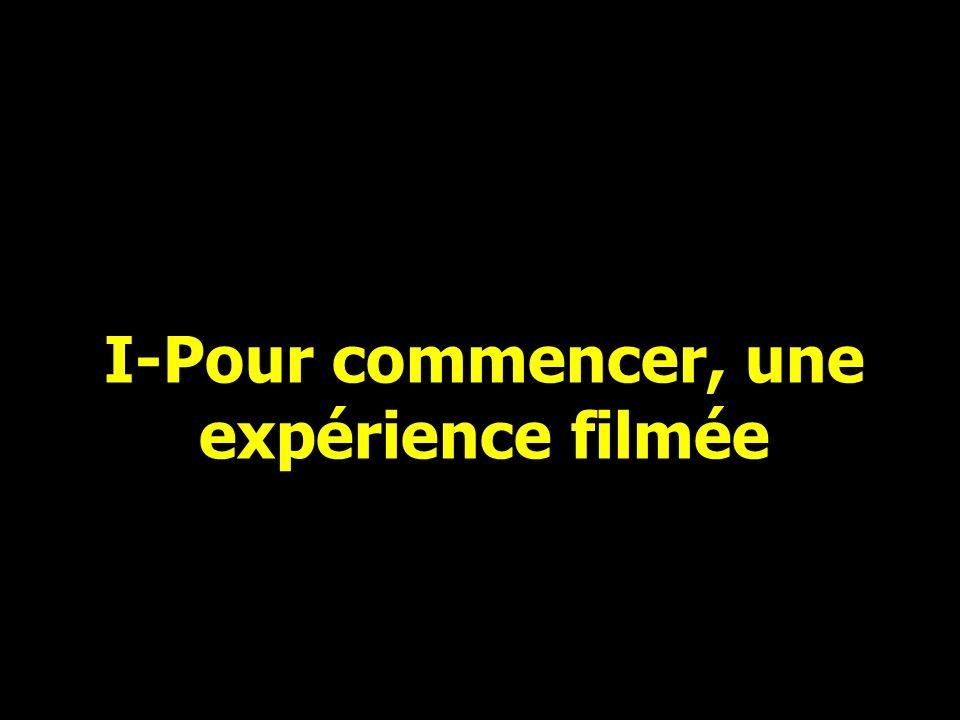 I-Pour commencer, une expérience filmée