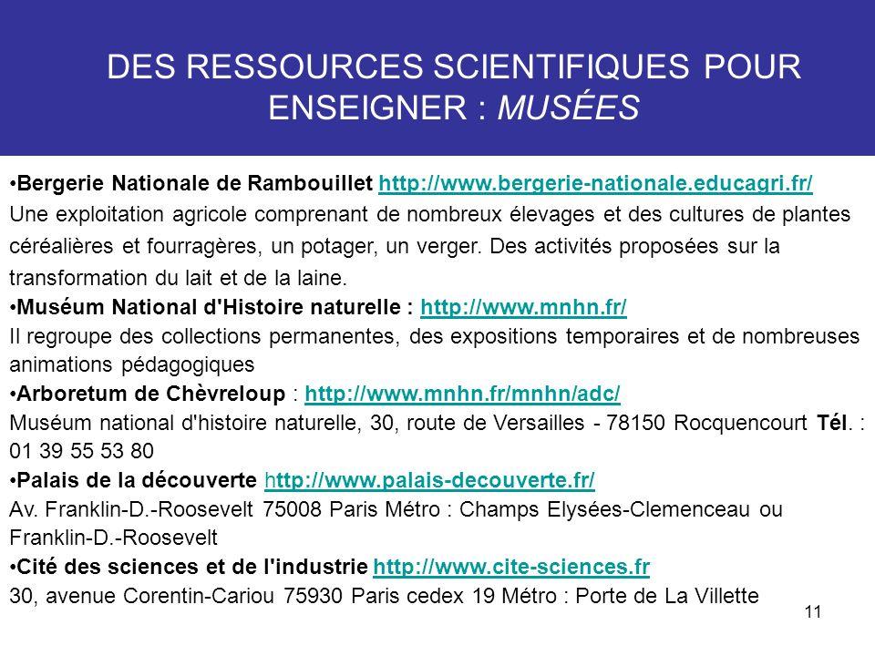 11 Bergerie Nationale de Rambouillet http://www.bergerie-nationale.educagri.fr/ Une exploitation agricole comprenant de nombreux élevages et des cultu