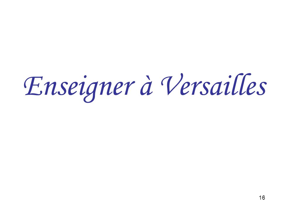 16 Enseigner à Versailles