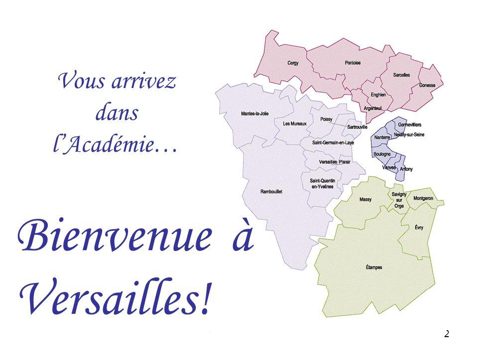 2 Bienvenue à Versailles! Vous arrivez dans lAcadémie…