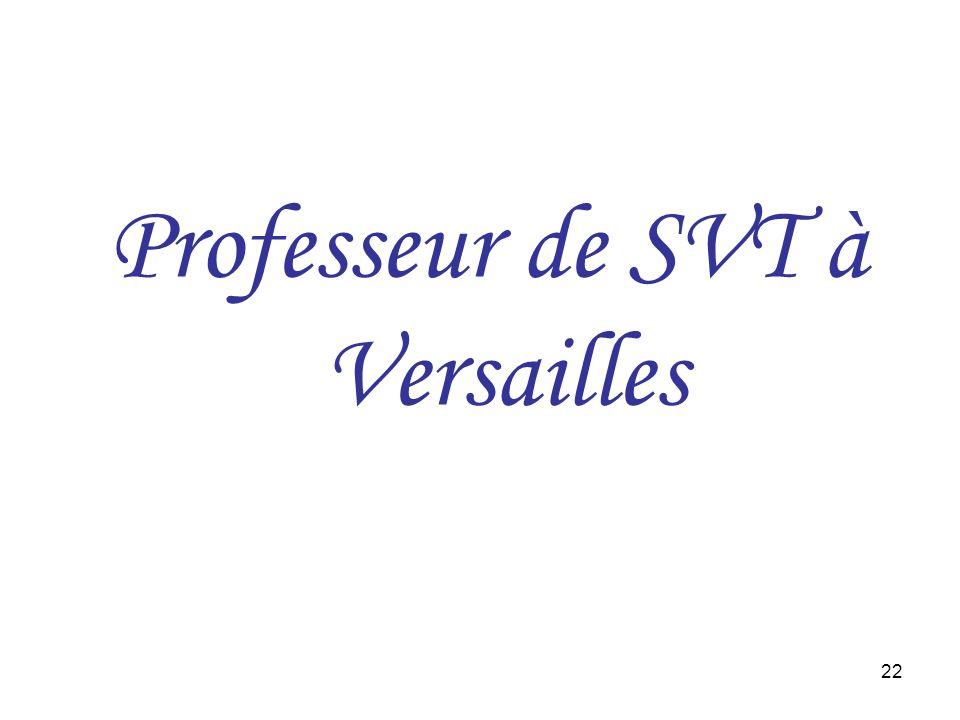 22 Professeur de SVT à Versailles