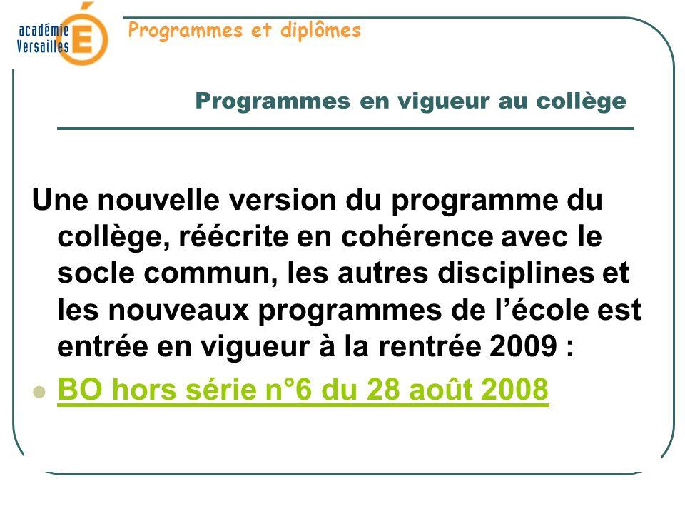 Programmes en vigueur au collège Une nouvelle version du programme du collège, réécrite en cohérence avec le socle commun, les autres disciplines et l