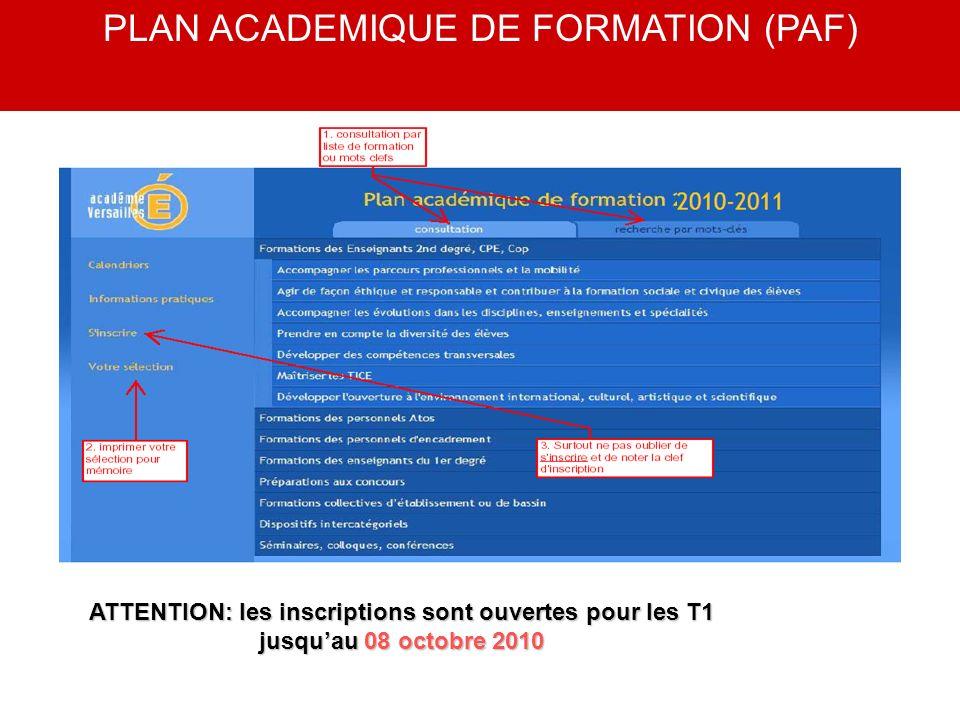 ATTENTION: les inscriptions sont ouvertes pour les T1 jusquau 08 octobre 2010 PLAN ACADEMIQUE DE FORMATION (PAF)