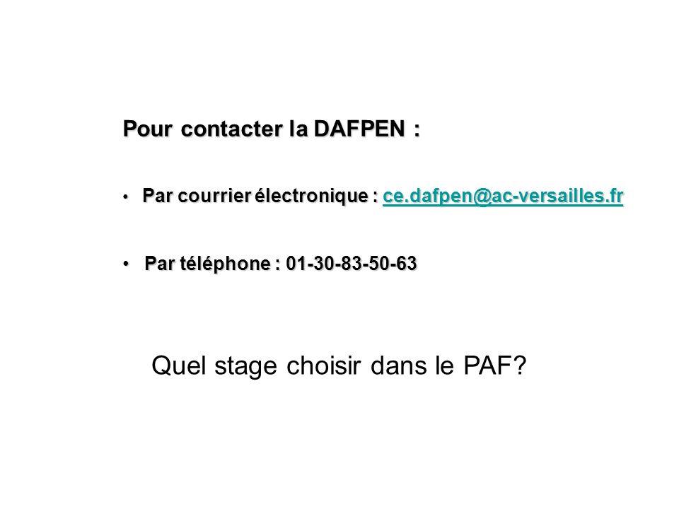 Pour contacter la DAFPEN : Par courrier électronique : ce.dafpen@ac-versailles.fr Par courrier électronique : ce.dafpen@ac-versailles.frce.dafpen@ac-v