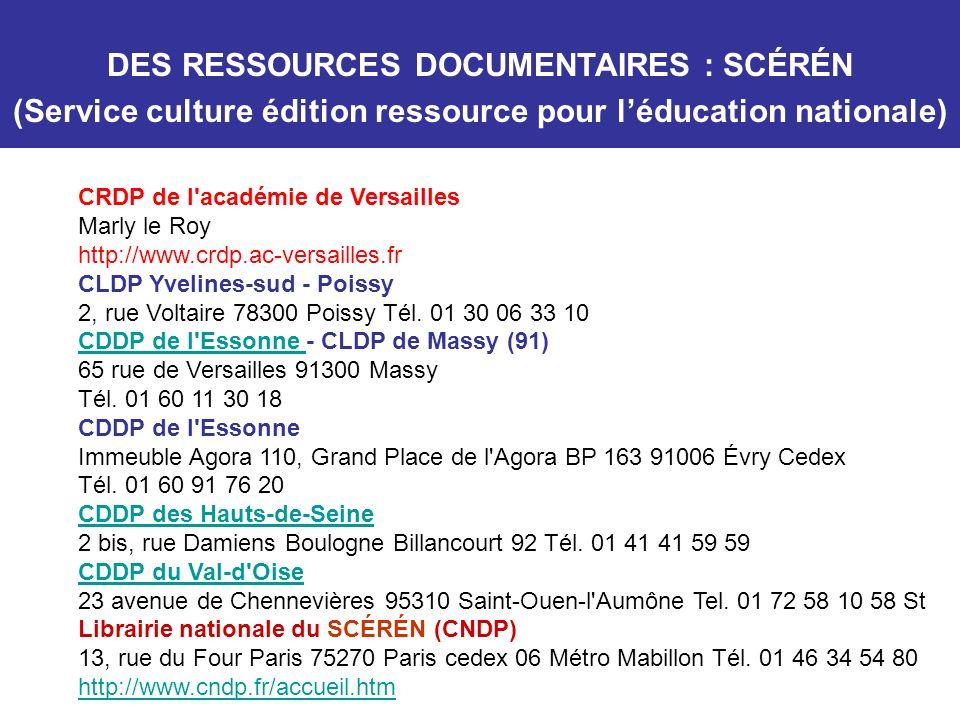 CRDP de l'académie de Versailles Marly le Roy http://www.crdp.ac-versailles.fr CLDP Yvelines-sud - Poissy 2, rue Voltaire 78300 Poissy Tél. 01 30 06 3