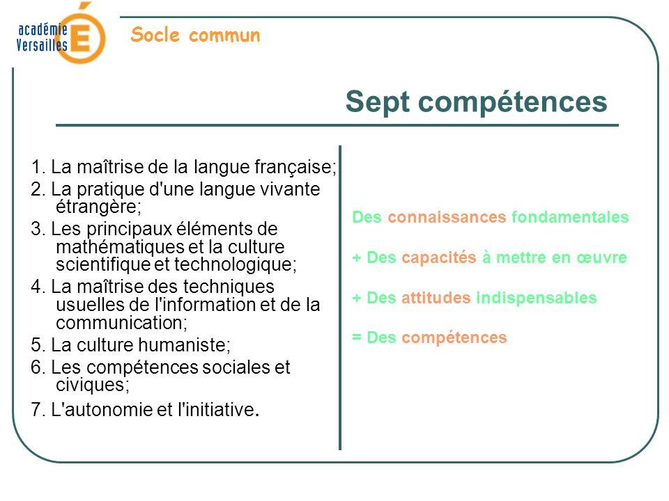 1.La maîtrise de la langue française; 2. La pratique d une langue vivante étrangère; 3.