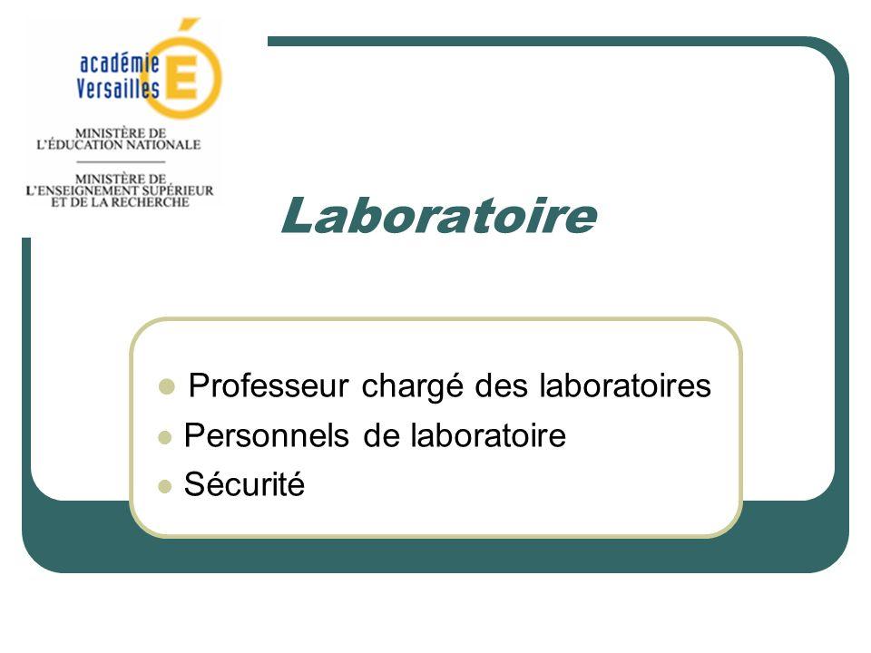 Laboratoire Professeur chargé des laboratoires Personnels de laboratoire Sécurité