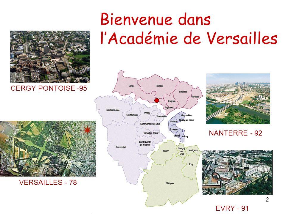 2 NANTERRE - 92 EVRY - 91 CERGY PONTOISE -95 VERSAILLES - 78 Bienvenue dans lAcadémie de Versailles