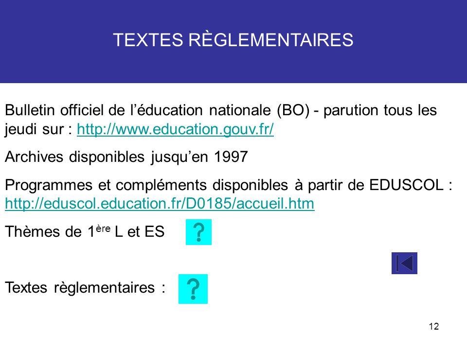 12 TEXTES RÈGLEMENTAIRES Bulletin officiel de léducation nationale (BO) - parution tous les jeudi sur : http://www.education.gouv.fr/http://www.educat