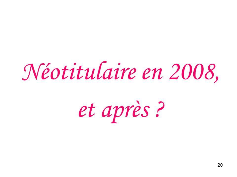 20 Néotitulaire en 2008, et après ?