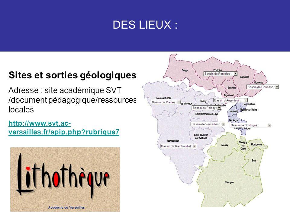 4 DES LIEUX : Sites et sorties géologiques : Adresse : site académique SVT /document pédagogique/ressources locales http://www.svt.ac- versailles.fr/s