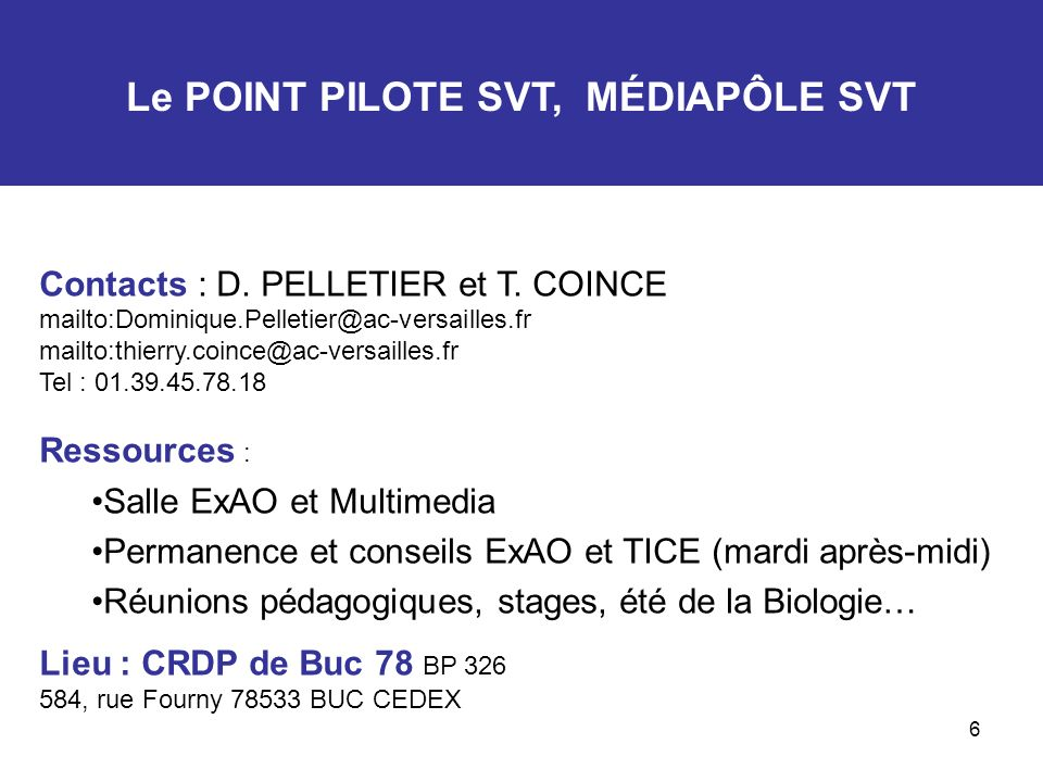 6 Le POINT PILOTE SVT, MÉDIAPÔLE SVT Contacts : D.