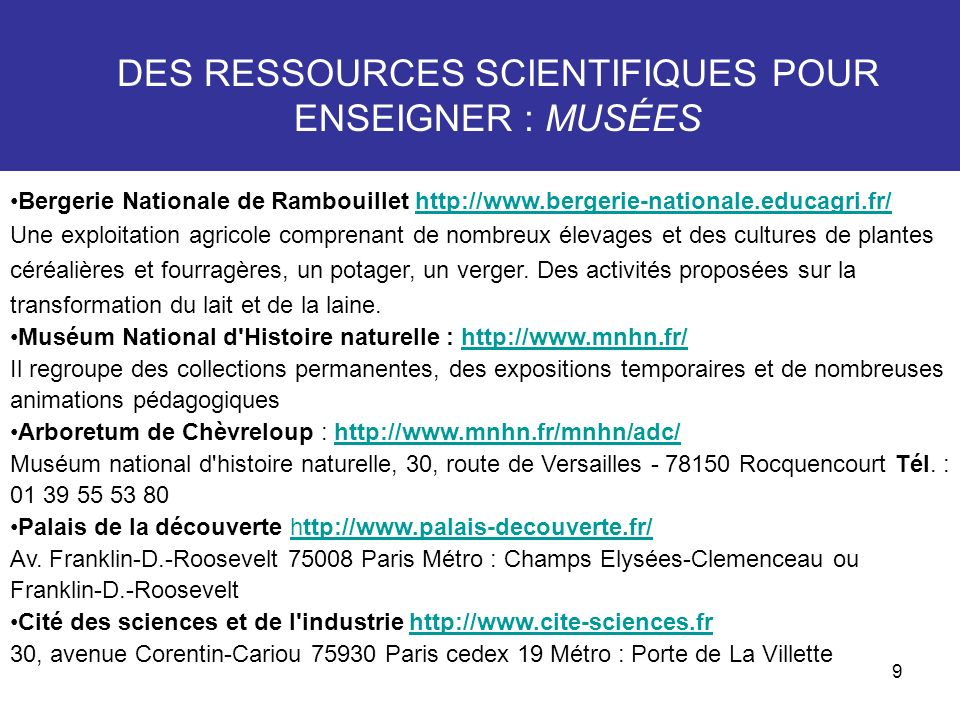 9 Bergerie Nationale de Rambouillet http://www.bergerie-nationale.educagri.fr/ Une exploitation agricole comprenant de nombreux élevages et des cultur