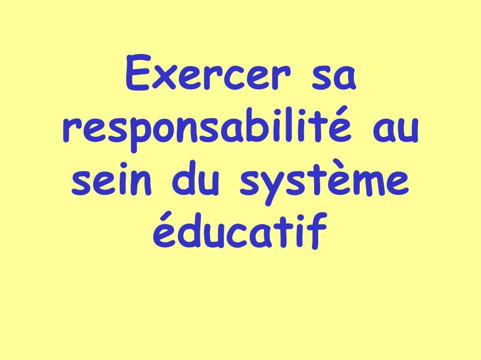 Exercer sa responsabilité au sein du système éducatif