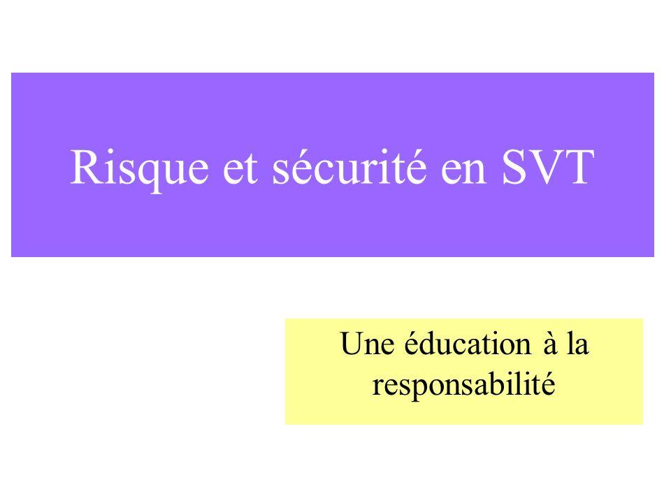 Risque et sécurité en SVT Une éducation à la responsabilité