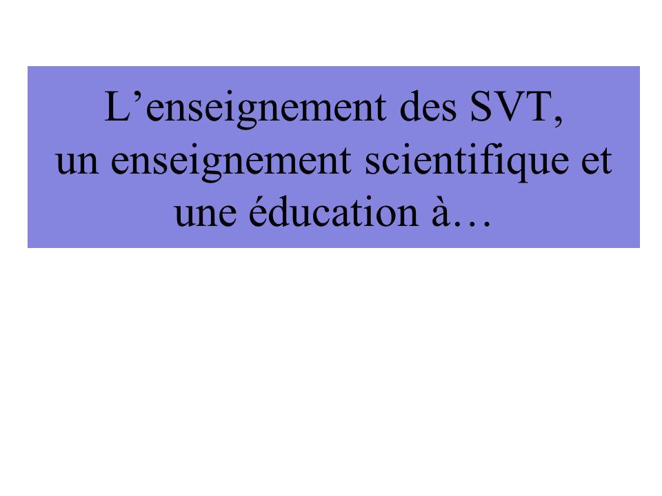 Lenseignement des SVT, un enseignement scientifique et une éducation à…