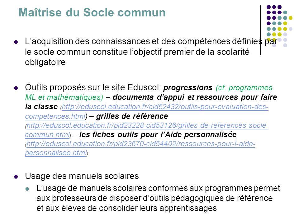 Maîtrise du Socle commun Lacquisition des connaissances et des compétences définies par le socle commun constitue lobjectif premier de la scolarité ob