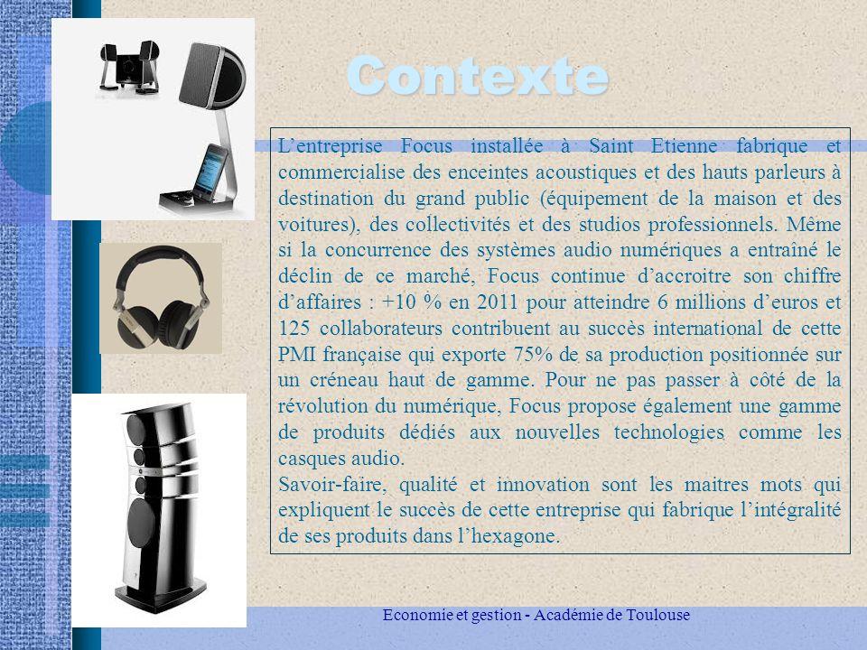 Economie et gestion - Académie de Toulouse Contexte Lentreprise Focus installée à Saint Etienne fabrique et commercialise des enceintes acoustiques et des hauts parleurs à destination du grand public (équipement de la maison et des voitures), des collectivités et des studios professionnels.