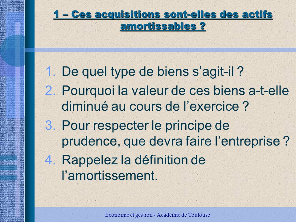 Economie et gestion - Académie de Toulouse 1 – Ces acquisitions sont-elles des actifs amortissables .