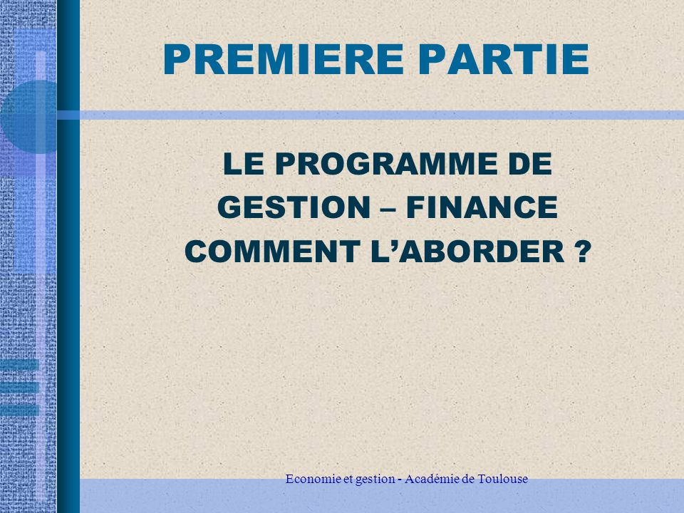 Economie et gestion - Académie de Toulouse TERMINALE STMG GESTION FINANCE Sciences de gestion