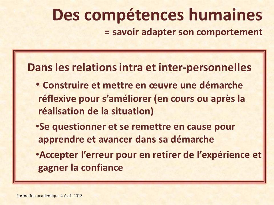 Des compétences humaines = savoir adapter son comportement Formation académique 4 Avril 2013 7