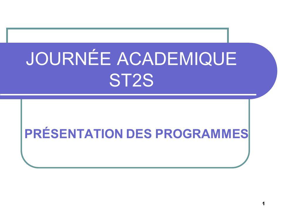 1 JOURNÉE ACADEMIQUE ST2S PRÉSENTATION DES PROGRAMMES