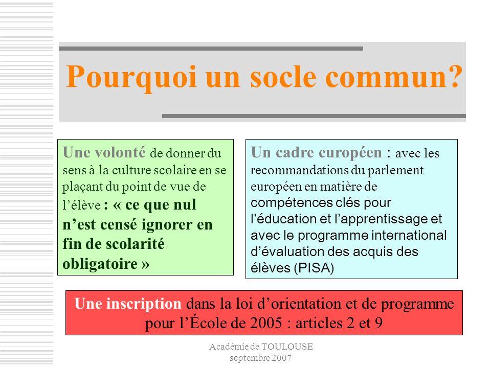 Académie de TOULOUSE septembre 2007 Le socle commun Pour qui .
