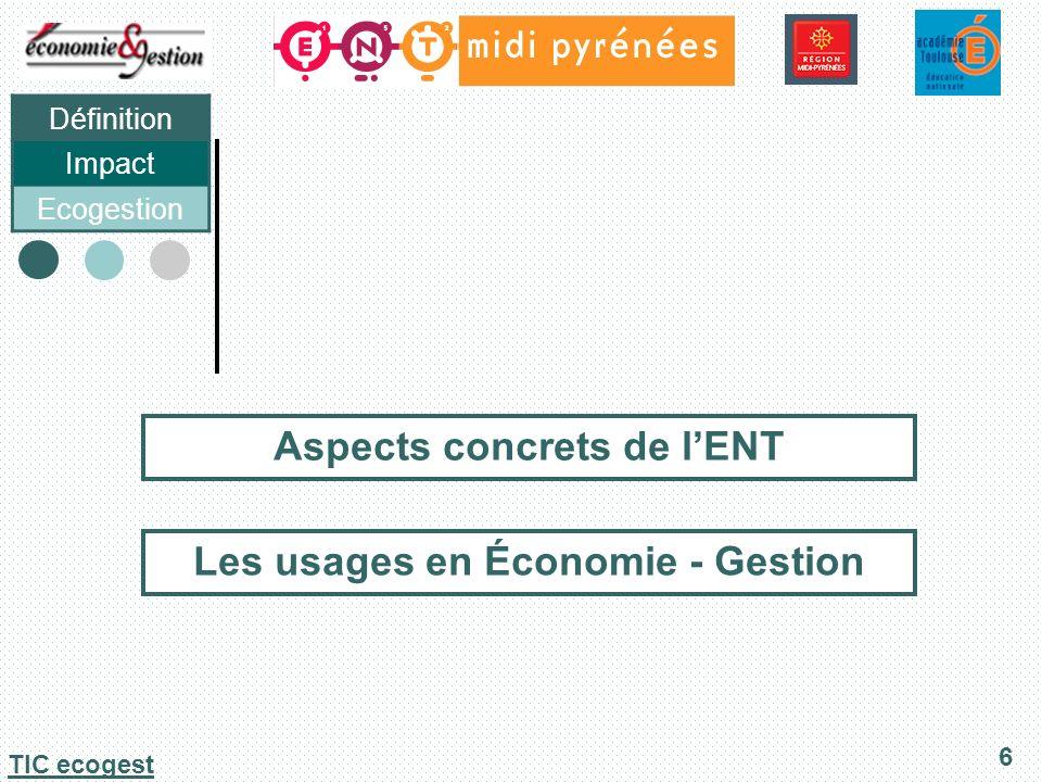 Définition Impact Ecogestion 7 TIC ecogest Aspects concrets de lENT Accéder à un éventail de ressources pédagogiques La possibilité de mettre en place des fils dinformation Actualiser nos connaissances