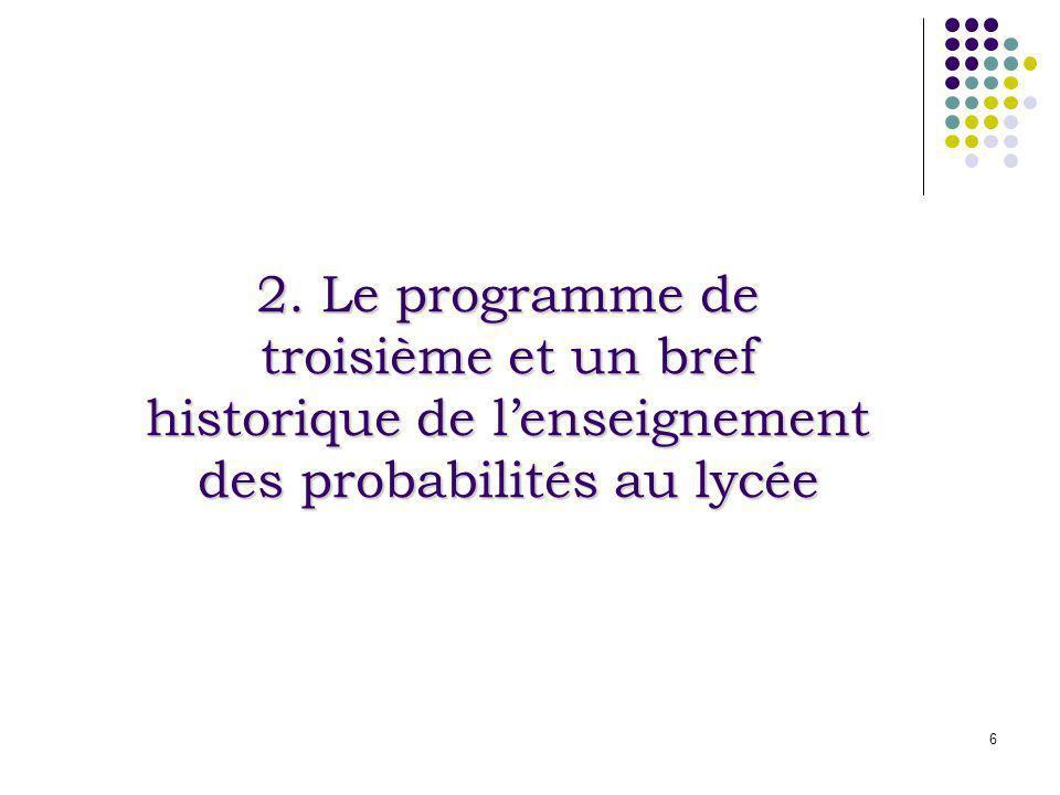 7 Le programme de 3ème a pour objectifs : de poursuivre la mise en place de paramètres (de position et de dispersion) d une série statistique et denvisager ainsi la notion de résumé statistique ; de mettre en pratique sur des exemples simples la notion de probabilité.