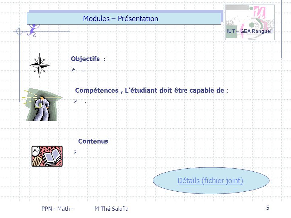 IUT – GEA Rangueil PPN - Math - M Thé Salafia 5 Modules – Présentation Compétences, Létudiant doit être capable de :. Contenus Objectifs :. Détails (f