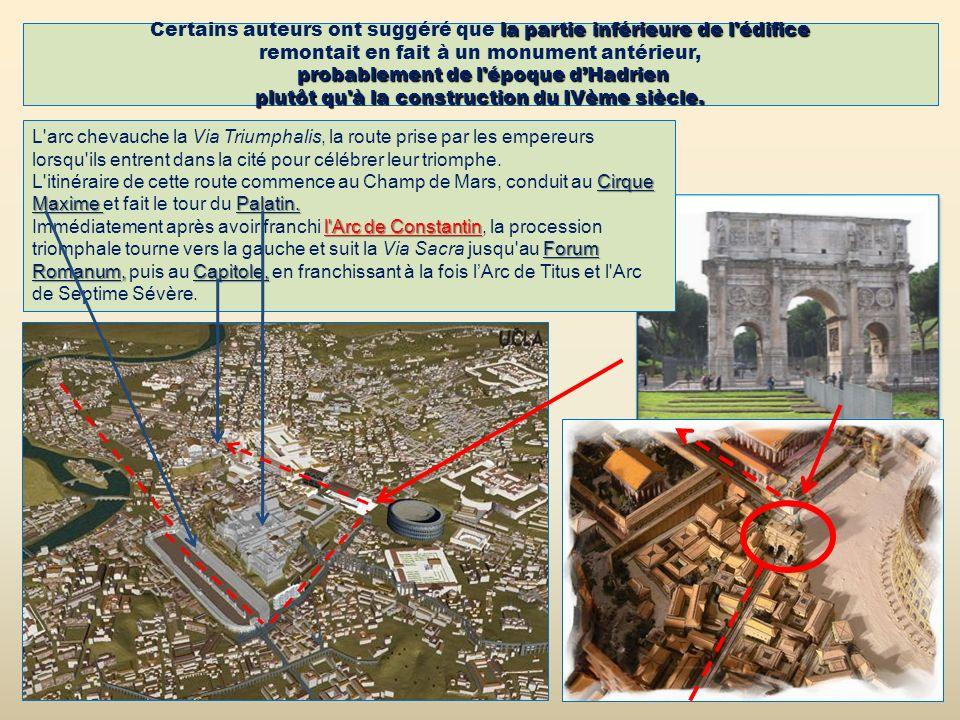 la partie inférieure de l'édifice probablement de l'époque dHadrien plutôt qu'à la construction du IVème siècle. Certains auteurs ont suggéré que la p