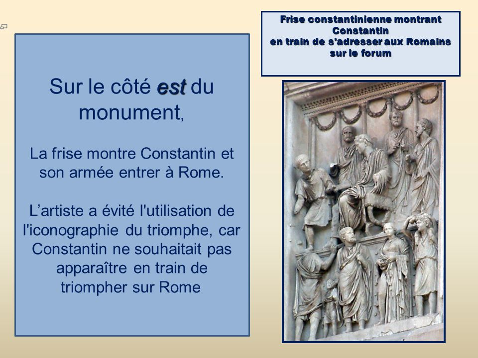 Frise constantinienne montrant Constantin en train de s'adresser aux Romains sur le forum est Sur le côté est du monument, La frise montre Constantin