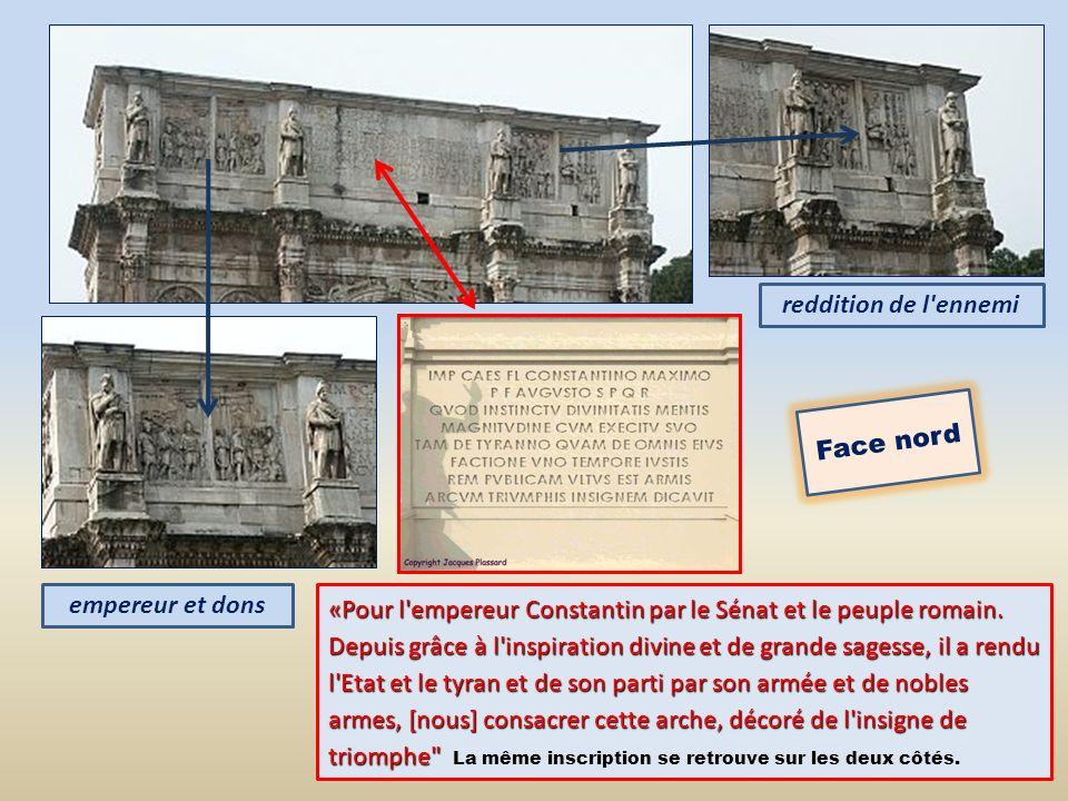 «Pour l'empereur Constantin par le Sénat et le peuple romain. Depuis grâce à l'inspiration divine et de grande sagesse, il a rendu l'Etat et le tyran