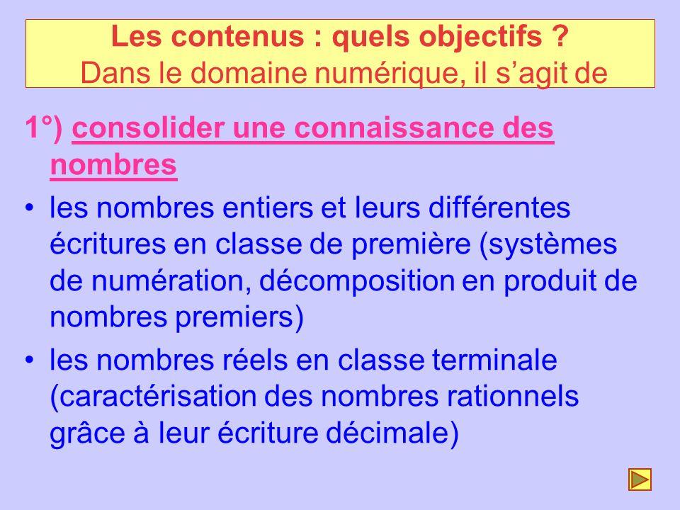 2°) Donner une familiarisation minimale avec des outils incontournables de lanalyse la dérivation en classe de première (études locale et globale) les fonctions exponentielle et logarithme en classe terminale Les contenus : quels objectifs .