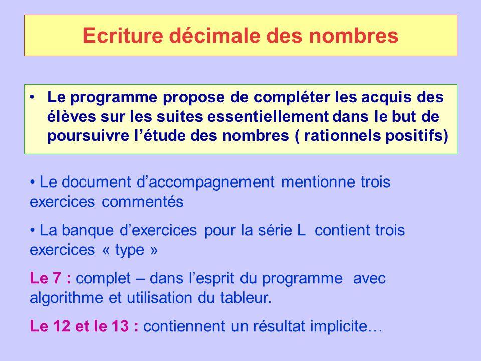 Ecriture décimale des nombres Le programme propose de compléter les acquis des élèves sur les suites essentiellement dans le but de poursuivre létude