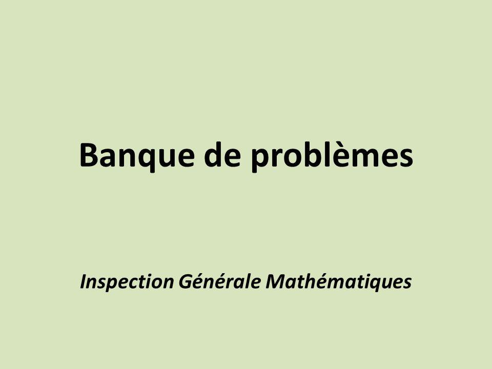 Banque de problèmes Inspection Générale Mathématiques