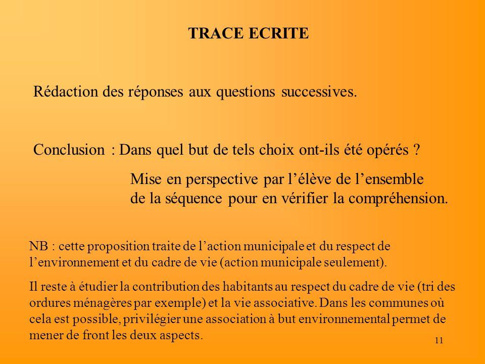 11 TRACE ECRITE Rédaction des réponses aux questions successives. Conclusion : Dans quel but de tels choix ont-ils été opérés ? Mise en perspective pa