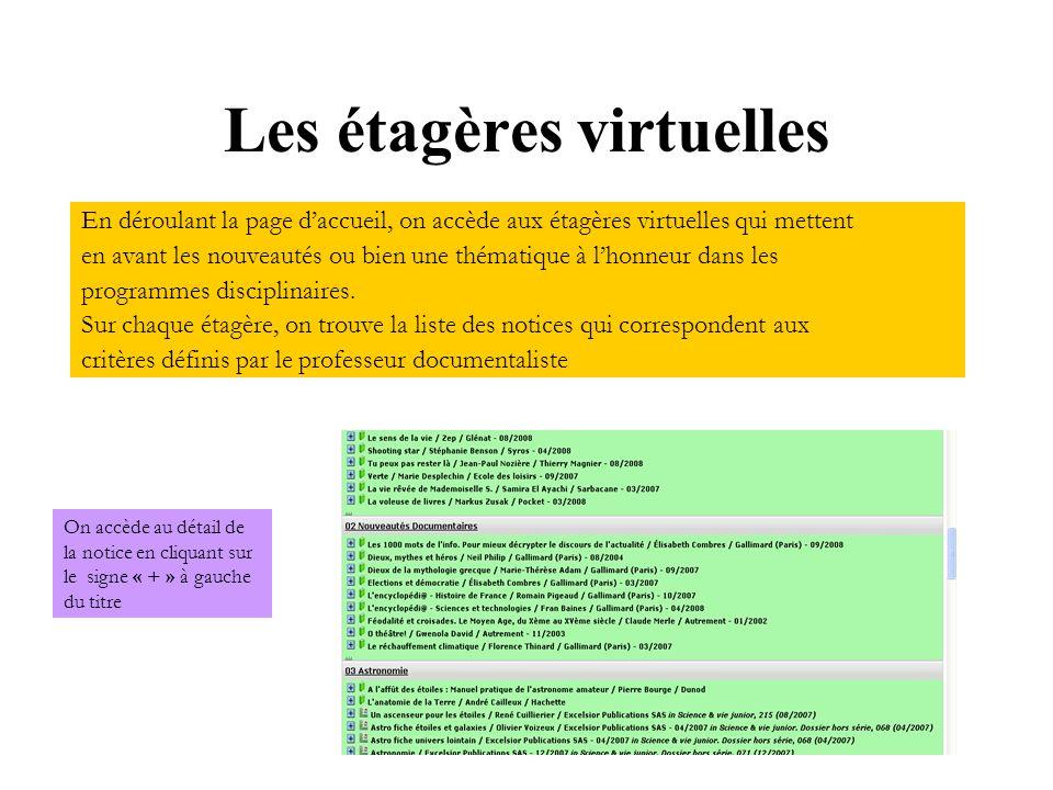 Les étagères virtuelles En déroulant la page daccueil, on accède aux étagères virtuelles qui mettent en avant les nouveautés ou bien une thématique à lhonneur dans les programmes disciplinaires.