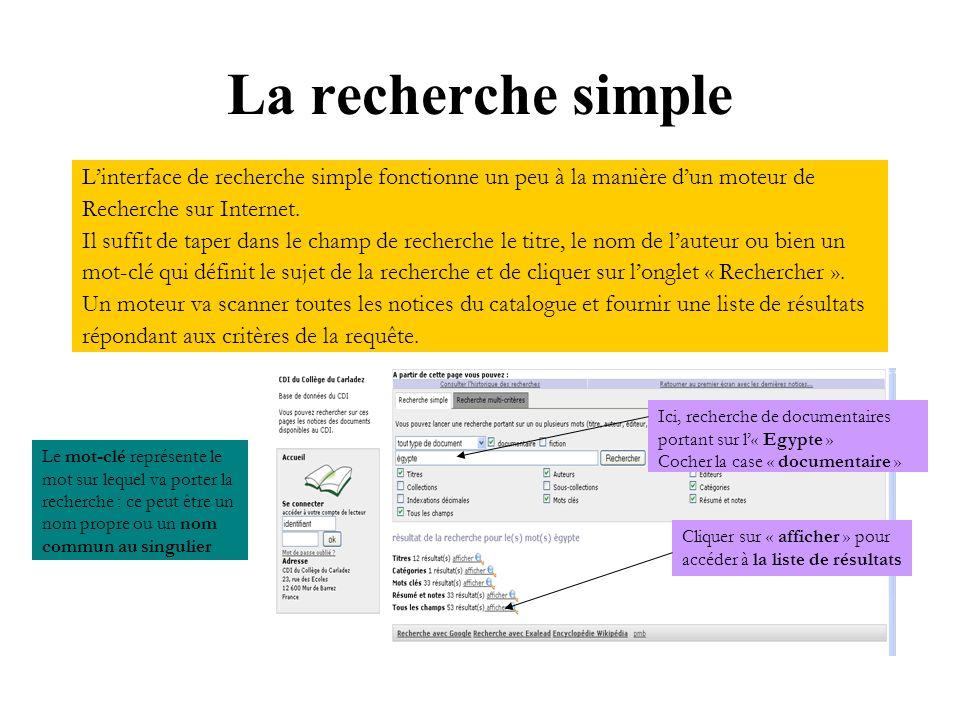 La recherche simple Linterface de recherche simple fonctionne un peu à la manière dun moteur de Recherche sur Internet. Il suffit de taper dans le cha