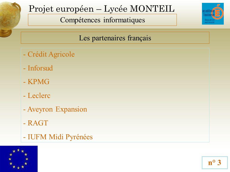 Projet européen – Lycée MONTEIL Compétences informatiques n° 4 Durée du projet 1 an renouvelable 3 fois