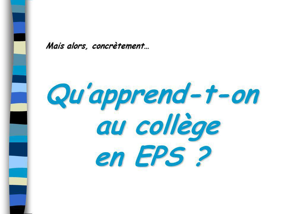 8 compétences à acquérir en EPS en fin de scolarité au collège Paul Eluard: 1.