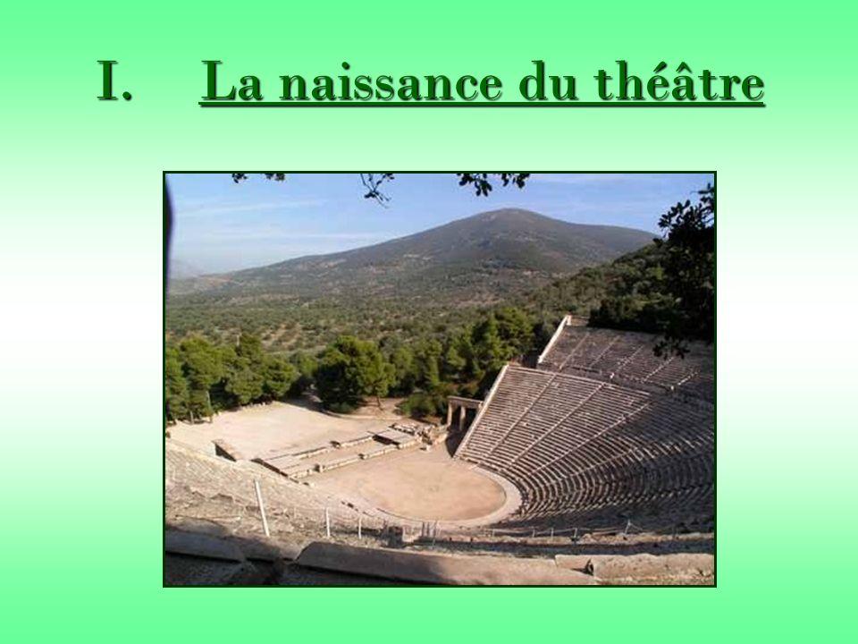 1.Lorigine du théâtre Avant le Ve siècle, les concours (Dionysies), avaient lieu sur les places des villes et étaient animés par des cortèges.