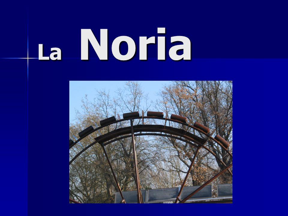 Origine La noria est très ancienne.La noria est très ancienne.