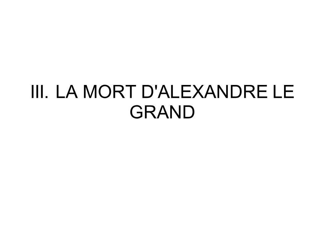 III. LA MORT D'ALEXANDRE LE GRAND