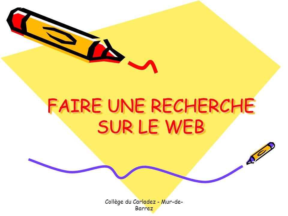 Collège du Carladez - Mur-de- Barrez FAIRE UNE RECHERCHE SUR LE WEB